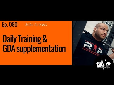 Podcast 080: Mike Israetel - Daily Training & GDA supplementation