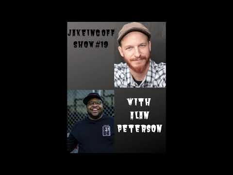Jakeing Off Show #19 with Alan Peterson