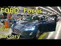 FORD FOCUS 2019 Car Factory (Saarlouis, Germany) Production Footage