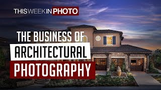 The Business of Architectural Photography