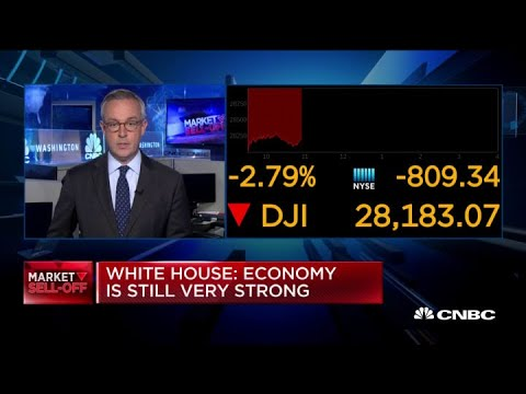 White House reacts to market sell-off: 'Economy is still strong'