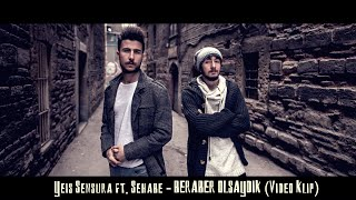 Repeat youtube video Yeis Sensura ft. Sehabe - Beraber Olsaydık (Official Video)