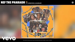 Nef The Pharaoh - 86 (Audio) ft. Cuban Doll, ALLBLACK