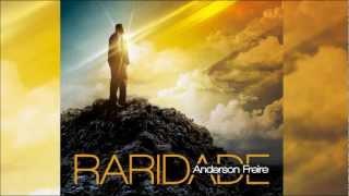 Anderson Freire - Raridade thumbnail