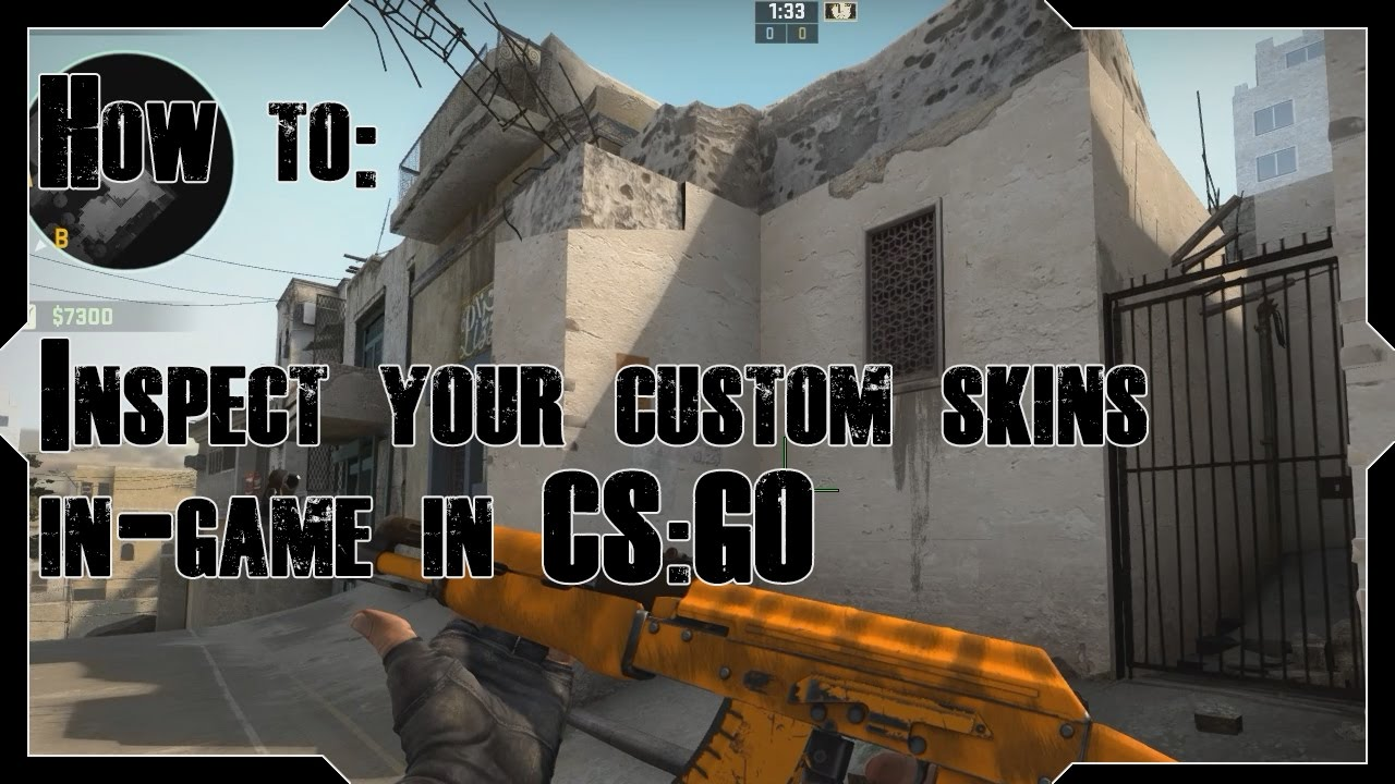 [CS:GO] How to inspect any of your custom made skins in-game