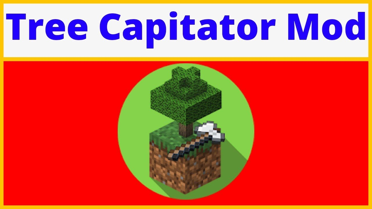 How To Download/Upload The Tree Capitator Mod To Minecraft [Easily] 2020