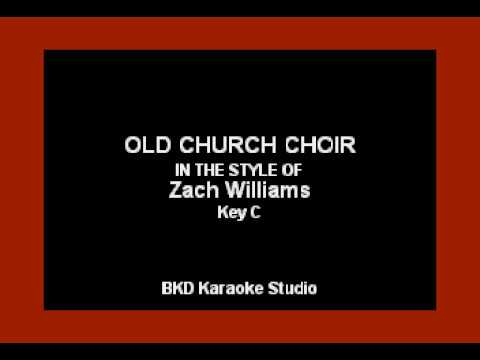 Old Church Choir (In the Style of Zach Williams) (Karaoke with Lyrics)