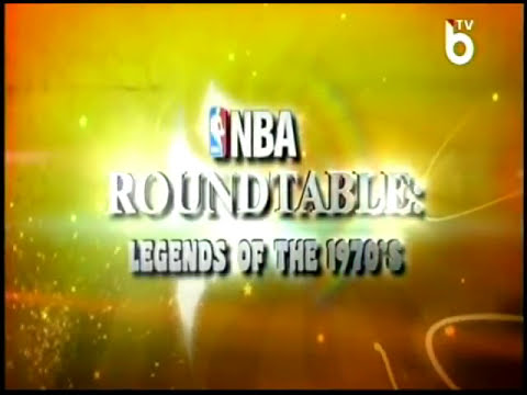 NBA ROUNDTABLE: LEGENDS OF THE 1970S