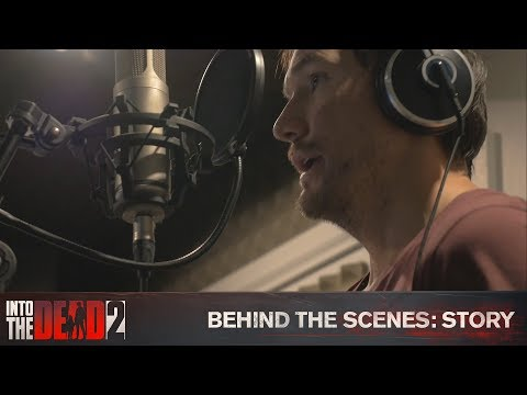 Into the Dead 2 - Behind the Scenes Part 3 - Story