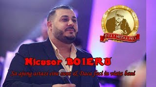 Nicusor BOIERU - Sa ajung astazi cine sunt & Daca faci in viata bani - NEW - LIVE 2018