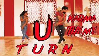 U Turn -  Karma Theme Song Dance Video  -   Choreography Gabriel -  Tamil - Telugu