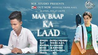 Maa Baap Ka Laad - New Haryanvi  sad song / RS Taraori / Pankaj Sharma / Nikhil kaul