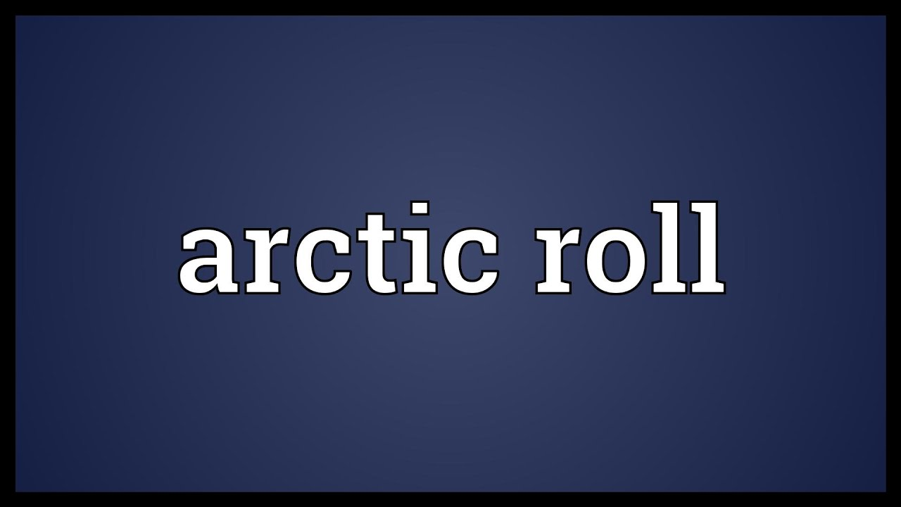 Arctic roll Meaning  YouTube