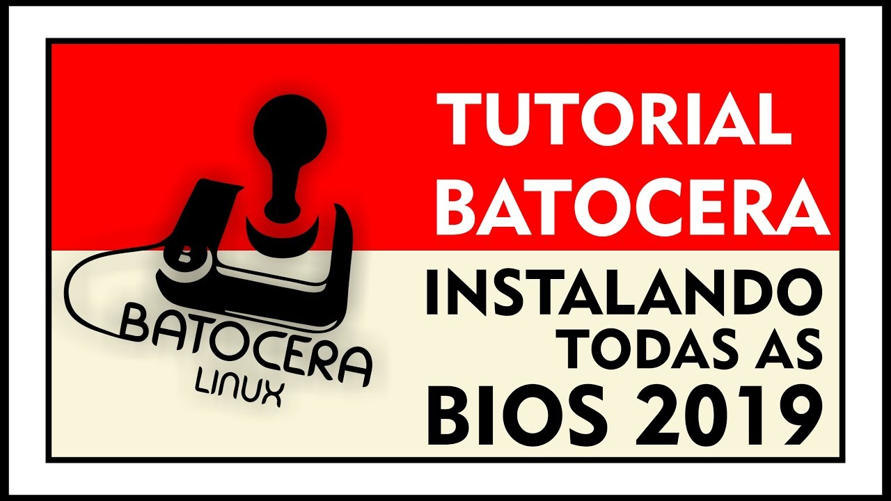 TUTORIAL - INSTALL BIOS BATOCERA 2019 + DOWNLOAD