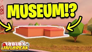 Roblox Jailbreak MUSEUM UPDATE NEWS! POSSIBLE LOCATION!? (New Robbery)
