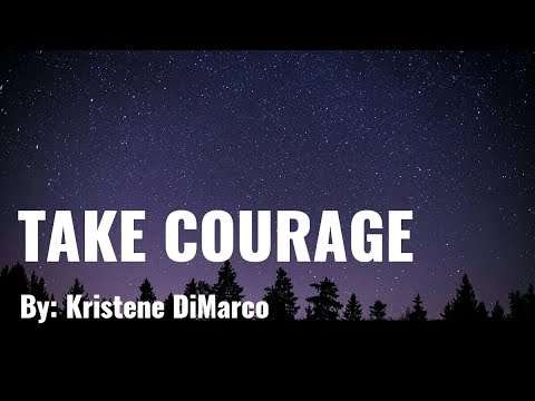 Kristene DiMarco - Take Courage Lyric Video
