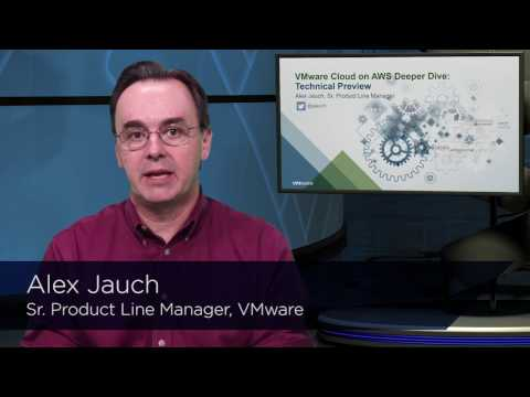 VMware Cloud On AWS Deeper Dive (Technical Preview)