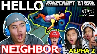 HOUSE THIEF! - HELLO NEIGHBOR ALPHA 2 w/ Minecraft Ethan, Emma, Aubrey & Aaron