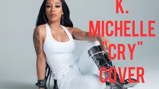 Cry K. Michelle