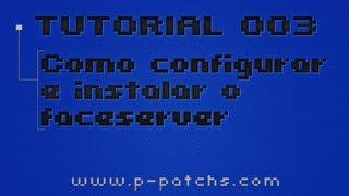 TUTORIAL 003 - Instalação e configuração do kitserver com faceserver