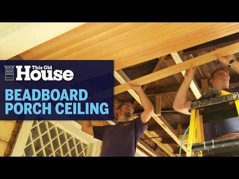 How To Install A Beadboard Porch Ceiling This Old House Youtube