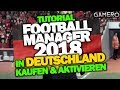 Football Manager 2018 in DEUTSCHLAND kaufen & bei Steam aktivieren - FM 2018 Tutorial