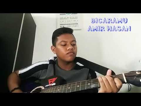 Bicaramu ~ Amir Hasan [Cover]
