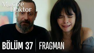 Mucize Doktor 37. Bölüm Fragmanı