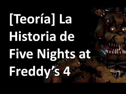 [Teoría] La Historia de Five Nights at Freddy's 4
