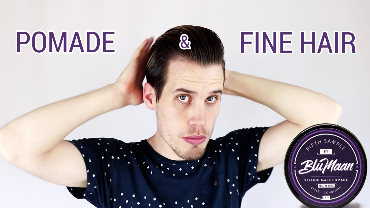Tips For Fine Hair Pomade Mens Hairstyling  YouTube - Fine hair styling