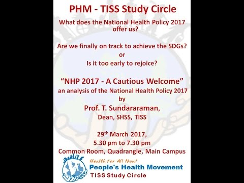 """National Health Policy 2017 - A Cautious Welcome"" - A talk by Prof. T. Sundararaman"