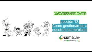 Lección 12: Cómo gestionamos nuestro equipo comercial #YoVendoDesdeCasa