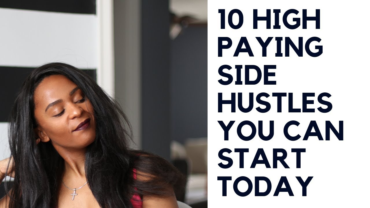 10 High Paying Side Hustles You Can Start Today (2019)