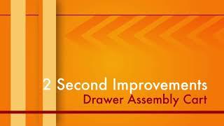 Drawer Assembly Cart Improvement