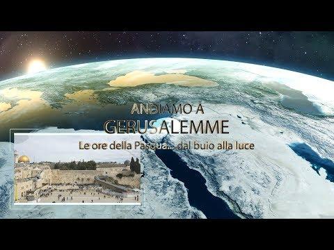 Andiamo a Gerusalemme. Le ore della Pasqua... dal buio alla luce. Parte 1