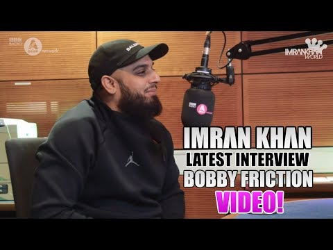 IMRAN KHAN LATEST INTERVIEW WITH BOBBY FRICTION | VIDEO | BBC ASIAN NETWORK | 16th NOV 2017