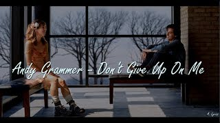 Andy Grammer - Don't Give Up On Me (Lyrics) [Five Feet Apart]