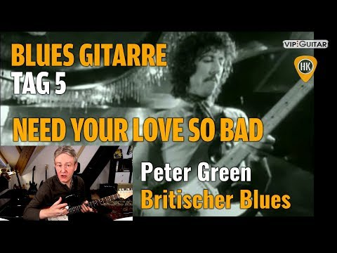 """Fortgeschrittenenkurs BluesTag.5- """"Need Your Love So Bad"""" Peter Green"""
