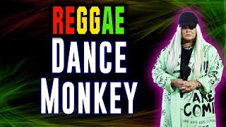 Download Reggae Dance Monkey - Tones and i | SEMBARANIA