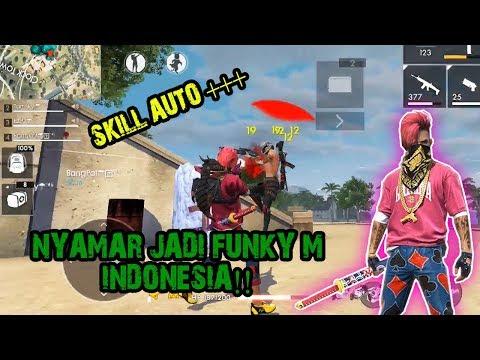 NYAMAR JADI FUNKY M INDONESIA!! SKILL AUTO +++ || FREE FIRE INDONESIA ~