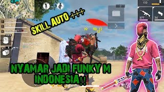 Download Lagu NYAMAR JADI FUNKY M INDONESIA!! SKILL AUTO +++ || FREE FIRE INDONESIA ~ mp3