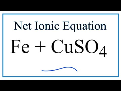 How To Write The Net Ionic Equation For Fe + CuSO4 = Cu + FeSO4