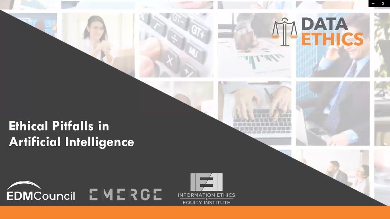 Ethical Pitfalls in Artificial Intelligence - EDM Webinar