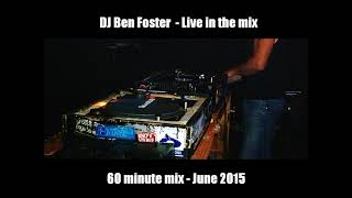 DJ Ben Foster 60 Minute Mix June 2015 Re-Uploaded