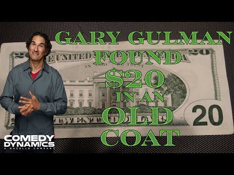 Gary Gulman: In This Economy  - Found 20 In An Old Coat
