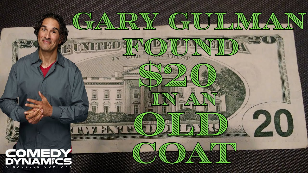 Gary Gulman: In This Economy - Found 20 In An Old Coat | Doovi