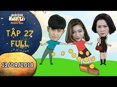 """Ngôi sao khoai tây tập 27 full: Gin Tuấn Kiệt hợp tác với Katleen Phan Võ """"kiếm tiền"""" từ Hoàng Trinh"""