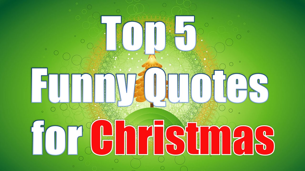 Funny Christmas Pic Quotes: Top 5 Funny Christmas Quotes