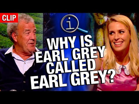 QI | Why Is Earl Grey Called Earl Grey?