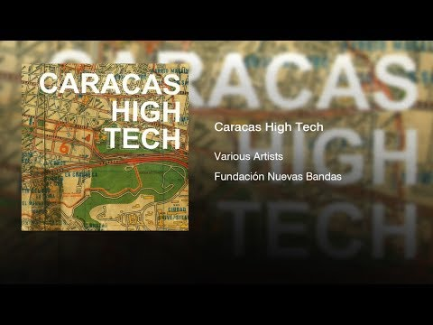 Various Artists - Caracas High Tech (2002) || Full Album ||